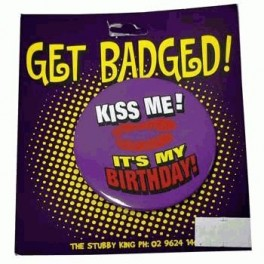 Kiss Me It's My Birthday Badge (Small)